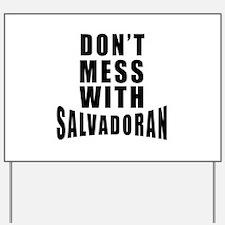 Don't Mess With Salvadoran Yard Sign