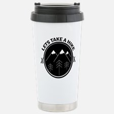 lets take a hike funny Stainless Steel Travel Mug