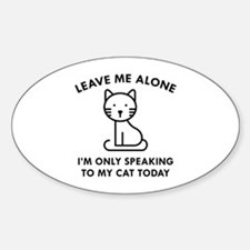 Only Speaking To My Cat Decal