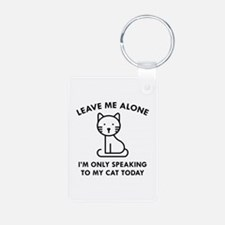 Only Speaking To My Cat Keychains