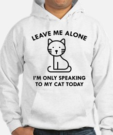 Only Speaking To My Cat Hoodie