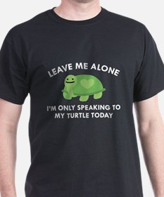 Only Speaking To My Turtle T-Shirt