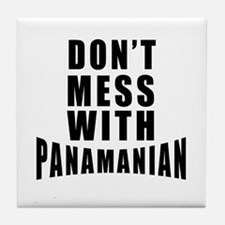 Don't Mess With Panama Tile Coaster