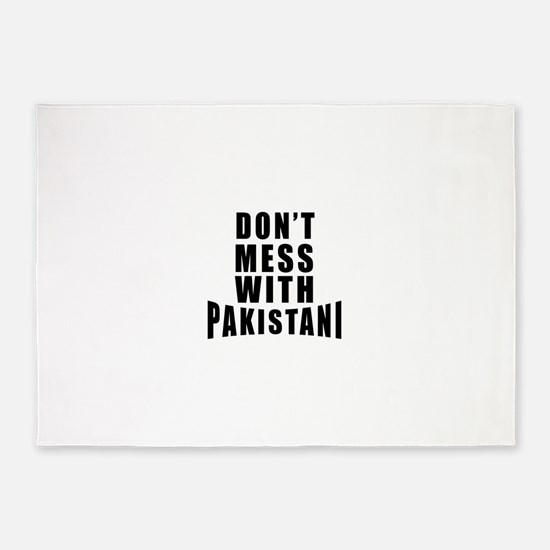 Don't Mess With Pakistan 5'x7'Area Rug