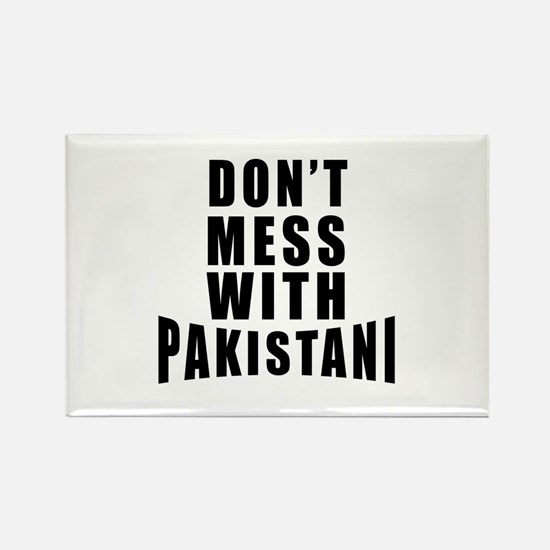 Don't Mess With Pakistan Rectangle Magnet