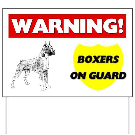Warning Boxers On Guard Yard Sign