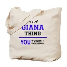 It's GIANA thing, you wouldn't understand Tote Bag