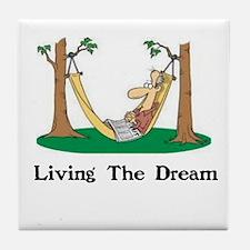 Funny Living the dream Tile Coaster