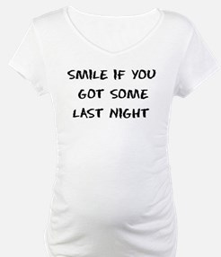 Smile If You Got Some Shirt