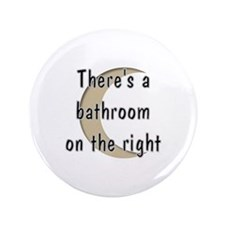 "Bathroom On The Right 3.5"" Button"