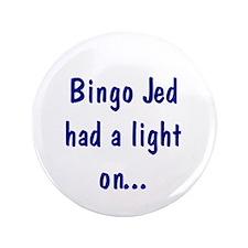 """Bingo Jed 3.5"""" Button"""
