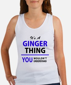 It's GINGER thing, you wouldn't understan Tank Top