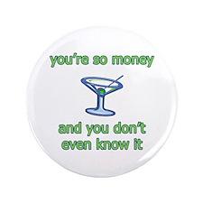 """You're So Money 3.5"""" Button"""