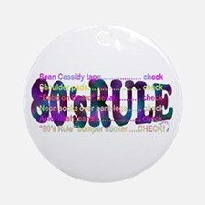 80's Rule! Ornament (Round)