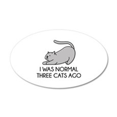 I Was Normal Three Cats Ago 22x14 Oval Wall Peel