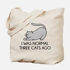 I Was Normal Three Cats Ago Tote Bag
