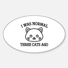 I Was Normal Three Cats Ago Decal