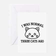 I Was Normal Three Cats Ago Greeting Card