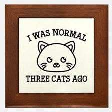 I Was Normal Three Cats Ago Framed Tile