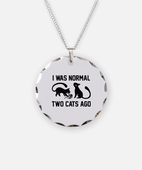 I Was Normal Two Cats Ago Necklace