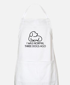 I Was Normal Three Dogs Ago Apron