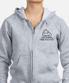 I Was Normal Three Dogs Ago Zip Hoodie