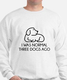 I Was Normal Three Dogs Ago Sweater