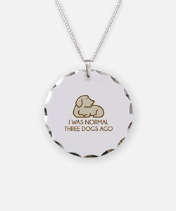 I Was Normal Three Dogs Ago Necklace