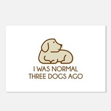 I Was Normal Three Dogs Ago Postcards (Package of