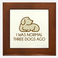 I Was Normal Three Dogs Ago Framed Tile