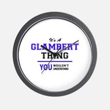 It's GLAMBERT thing, you wouldn't under Wall Clock