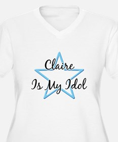 CLAIRE IS MY IDOL  T-Shirt
