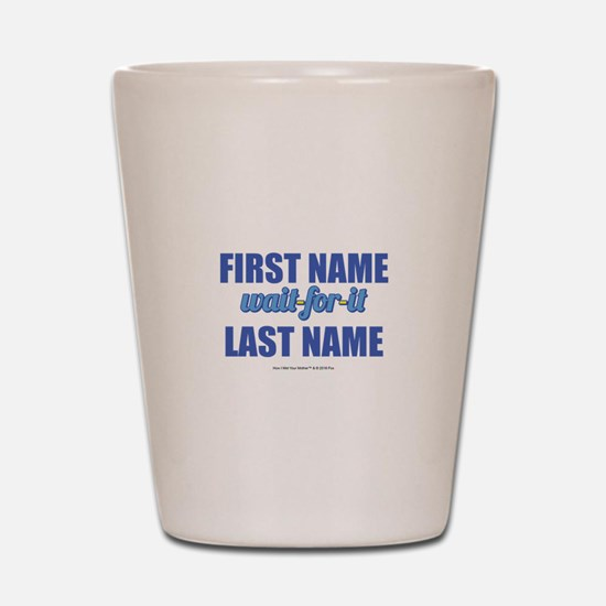 HIMYM Personalized Wait For It Shot Glass