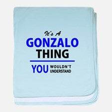 It's GONZALO thing, you wouldn't unde baby blanket