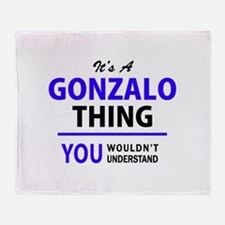 It's GONZALO thing, you wouldn't und Throw Blanket