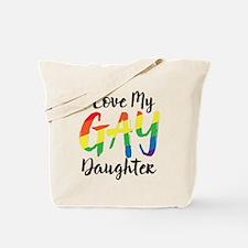 I Love My Gay Daughter Tote Bag
