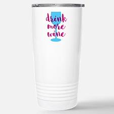 Drink More Wine Stainless Steel Travel Mug