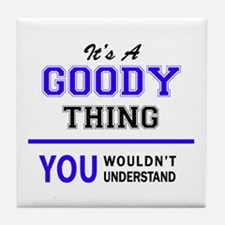 It's GOODY thing, you wouldn't unders Tile Coaster