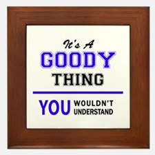 It's GOODY thing, you wouldn't underst Framed Tile