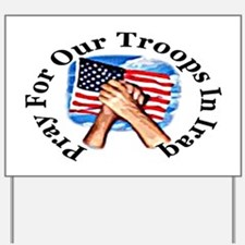 Pray For Troops Yard Sign