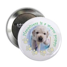 "Happiness is a warm Puppy 2.25"" Button"