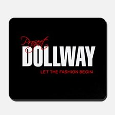 Project Dollway Mousepad
