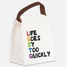 LGBTQ - Life Goes By Too Quickly Canvas Lunch Bag