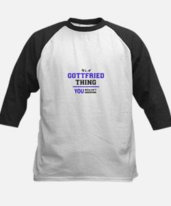 It's GOTTFRIED thing, you wouldn't Baseball Jersey