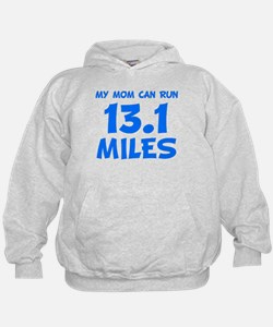 My Mom Can Run 13.1 Miles Hoodie