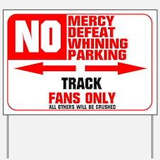 No Parking Track Yard Sign