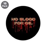 No Blood for Oil Large Buttons (10 pk)