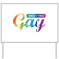 Gay Since 1993 Yard Sign