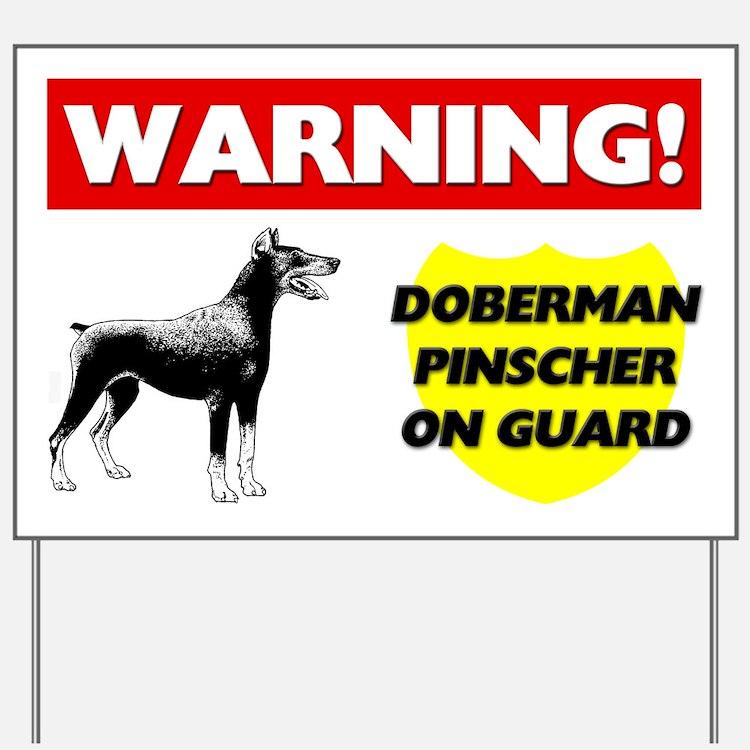 Doberman Pinscher On Guard Yard Sign