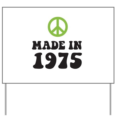 Made In 1975 Peace Symbol Yard Sign
